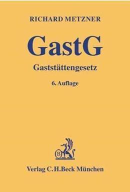 Abbildung von Metzner | Gaststättengesetz : GastG | 6., neubearbeitete Auflage | 2001 | Kommentar
