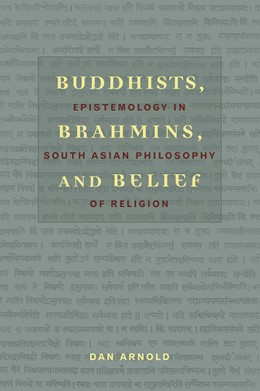 Abbildung von Arnold | Buddhists, Brahmins, and Belief | 2005 | Epistemology in South Asian Ph...