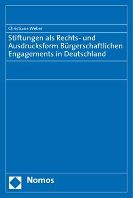 Abbildung von Weber | Stiftungen als Rechts- und Ausdrucksform Bürgerschaftlichen Engagements in Deutschland | 2009