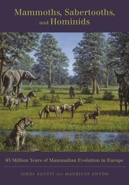 Abbildung von Agustí / Antón   Mammoths, Sabertooths, and Hominids   2002