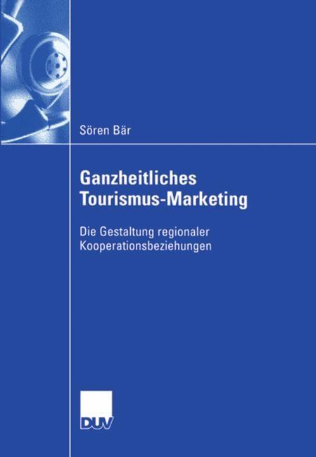 Ganzheitliches Tourismus-Marketing | Bär, 2006 | Buch (Cover)