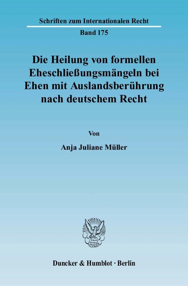 Die Heilung von formellen Eheschließungsmängeln bei Ehen mit Auslandsberührung nach deutschem Recht   Müller, 2008   Buch (Cover)