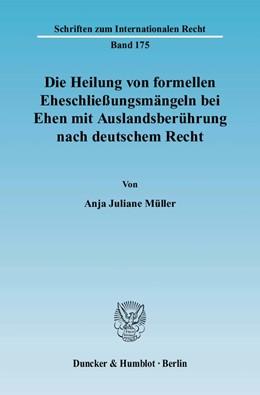 Abbildung von Müller | Die Heilung von formellen Eheschließungsmängeln bei Ehen mit Auslandsberührung nach deutschem Recht | 2008 | 175