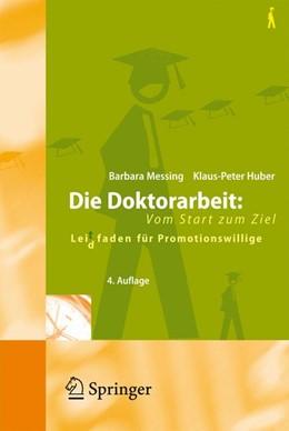 Abbildung von Messing / Huber | Die Doktorarbeit: Vom Start zum Ziel | 4., überarb. u. erw. Aufl. | 2007 | Lei(d)tfaden für Promotionswil...