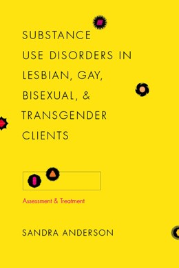 Abbildung von Anderson | Substance Use Disorders in Lesbian, Gay, Bisexual, and Transgender Clients | 2009