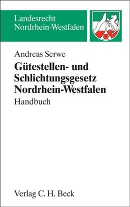 Abbildung von Serwe | Gütestellen- und Schlichtungsgesetz Nordrhein-Westfalen | 2002 | Handbuch