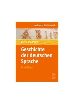 Abbildung von Polenz / Wolf | Geschichte der deutschen Sprache | 10. völlig neu bearb. Aufl. | 2009