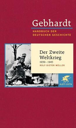 Abbildung von Müller | Gebhardt. Handbuch der deutschen Geschichte, Band 21: Der Zweite Weltkrieg 1939-1945 | 10. Auflage | 2011