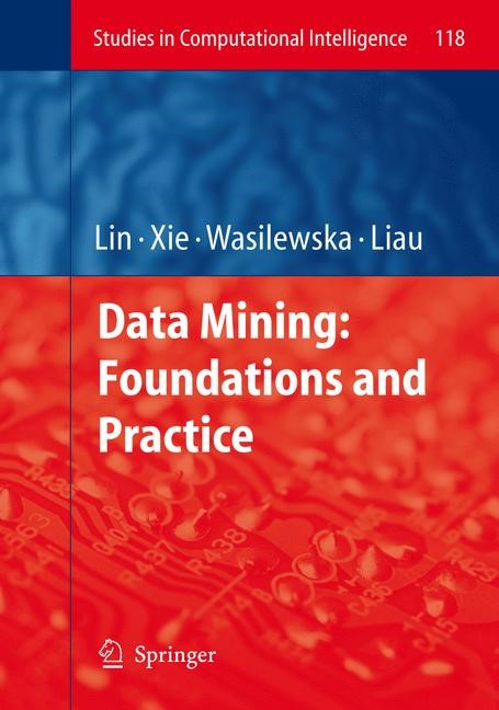 Data Mining: Foundations and Practice | Lin / Xie / Wasilewska / Liau, 2008 | Buch (Cover)