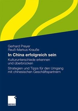 Abbildung von Preyer / Krauße | In China erfolgreich sein | 2009 | 2009 | Kulturunterschiede erkennen un...
