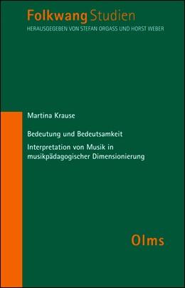 Abbildung von Krause | Bedeutung und Bedeutsamkeit - Interpretation von Musik in musikpädagogischer Dimesionierung | 2008 | 7