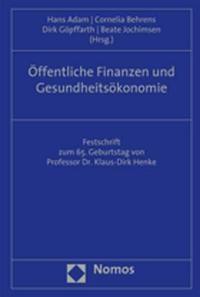 Öffentliche Finanzen und Gesundheitsökonomie | Adam / Behrens / Göpffarth / Jochimsen, 2007 | Buch (Cover)