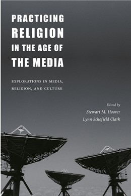 Abbildung von Hoover / Clark | Practicing Religion in the Age of the Media | 2002