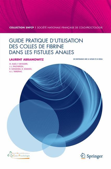 Guide pratique d'utilisation des colles de fibrine dans les fistules anales | Abramowitz, 2009 | Buch (Cover)