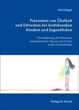 Abbildung von Görges   Prävention von Übelkeit und Erbrechen bei krebskranken Kindern und Jugendlichen   2009   Overshadowing als Prävention a...   22