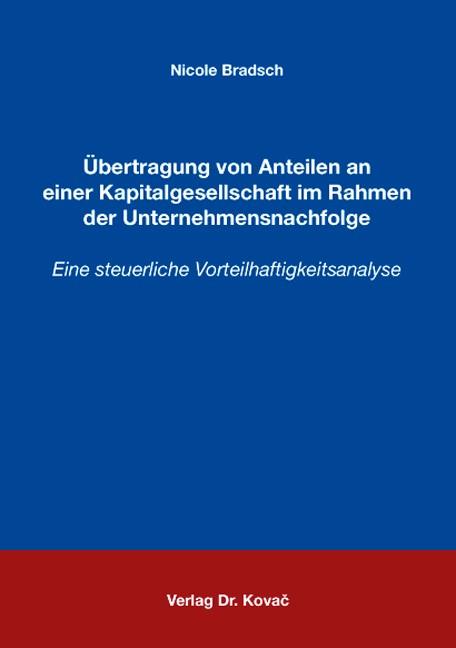 Übertragung von Anteilen an einer Kapitalgesellschaft im Rahmen der Unternehmensnachfolge | Bradsch, 2007 | Buch (Cover)