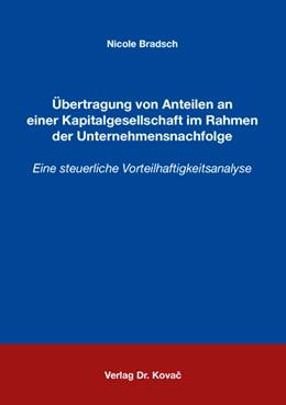 Abbildung von Bradsch | Übertragung von Anteilen an einer Kapitalgesellschaft im Rahmen der Unternehmensnachfolge | 2007 | Eine steuerliche Vorteilhaftig... | 33
