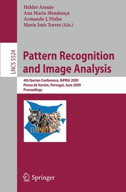 Abbildung von Araújo / Mendonça / Pinho / Torres Barañano | Pattern Recognition and Image Analysis | 2009 | 4th Iberian Conference, IbPRIA... | 5524