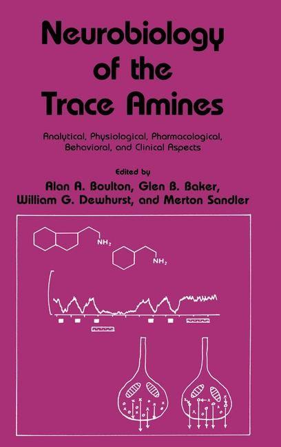 Neurobiology of the Trace Amines | Boulton / Baker / Dewhurst / Sandler, 1984 | Buch (Cover)