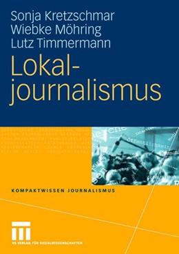 Abbildung von Kretzschmar / Möhring / Timmermann | Lokaljournalismus | 2008