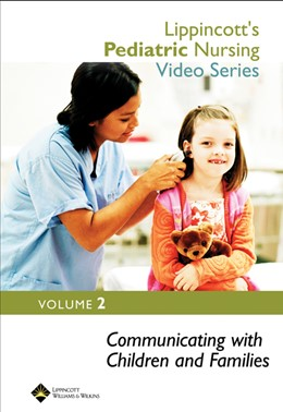 Abbildung von Lippincott's Pediatric Nursing Video Series: Communicating with Children and Families | Single Seat | 2005 | Volume 2
