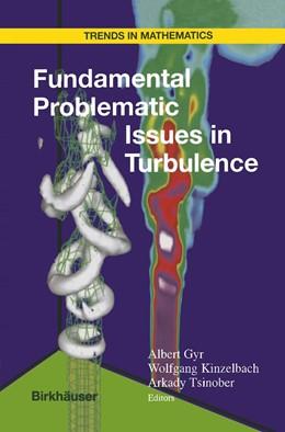 Abbildung von Gyr / Kinzelbach / Tsinober | Fundamental Problematic Issues in Turbulence | 1999