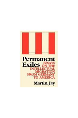 Abbildung von Jay | Permanent Exiles | 1990 | Essays on the Intellectual Mig...