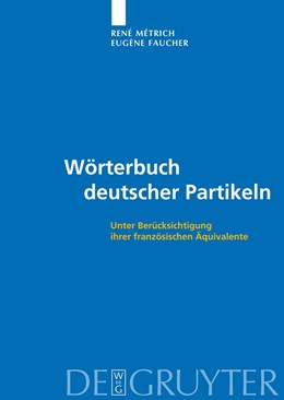 Abbildung von Métrich / Faucher | Wörterbuch deutscher Partikeln | 2009 | Unter Berücksichtigung ihrer f...