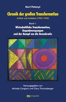 Abbildung von Polanyi | Wirtschaftliche Transformation, Gegenbewegung und der Kampf um die Demokratie | 2002 | Bd. 1: Wirtschaftliche Transfo...