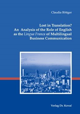 Abbildung von Böttger | Lost in Translation? An Analysis of the Role of English as the 'Lingua Franca' of Multilingual Business Communication | 2007 | 107