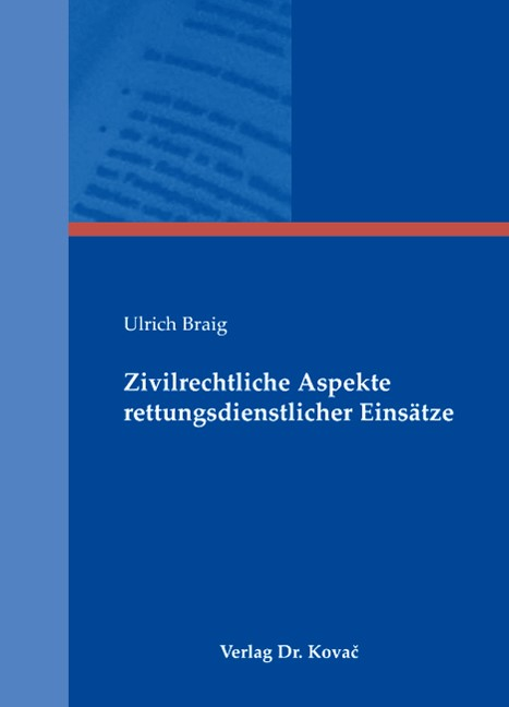 Zivilrechtliche Aspekte rettungsdienstlicher Einsätze   Braig, 2007   Buch (Cover)