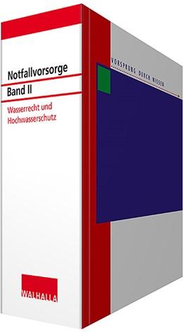 Abbildung von Walhalla Fachredaktion   Notfallvorsorge - mit Aktualisierungsservice, Band II: Wasserrecht und Hochwasserschutz • mit Aktualisierungsservice   1. Auflage   2020   beck-shop.de