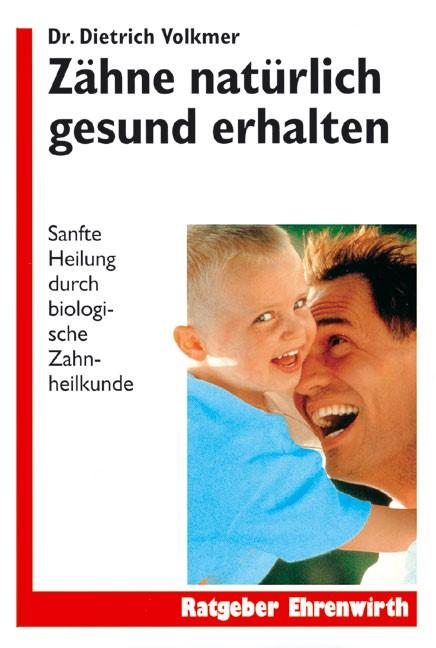 Zähne natürlich gesund erhalten | Volkmer, 1998 | Buch (Cover)