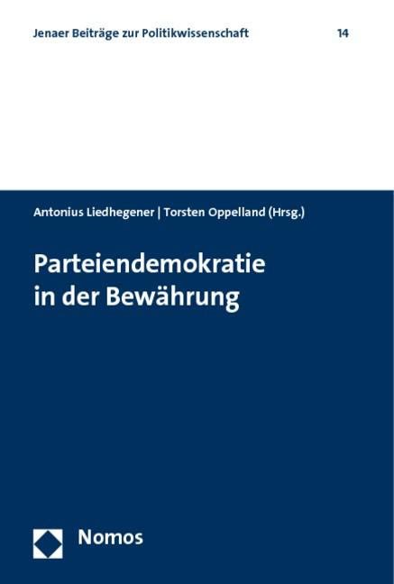 Parteiendemokratie in der Bewährung | Liedhegener / Oppelland, 2009 | Buch (Cover)
