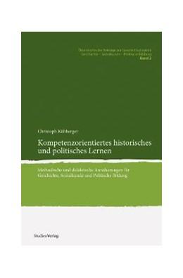 Abbildung von Kühberger | Kompetenzorientiertes historisches und politisches Lernen | 3. Auflage | 2015 | 2 | beck-shop.de
