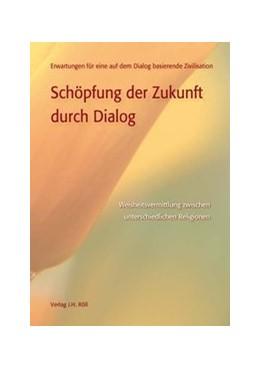 Abbildung von Schöpfung der Zukunft durch Dialog | 2004 | Weisheitsvermittlung zwischen ...