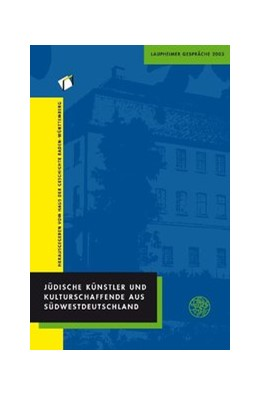 Abbildung von Jüdische Künstler und Kulturschaffende aus Südwestdeutschland | 2009 | Laupheimer Gespräche 2003 | 4