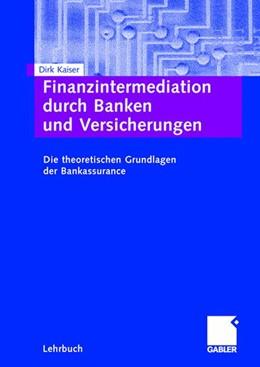 Abbildung von Kaiser   Finanzintermediation durch Banken und Versicherungen   2006   2006   Die theoretischen Grundlagen d...