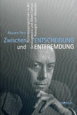 Abbildung von Porz | Zwischen Entscheidung und Entfremdung | 2008 | Patientenperspektiven in der G...