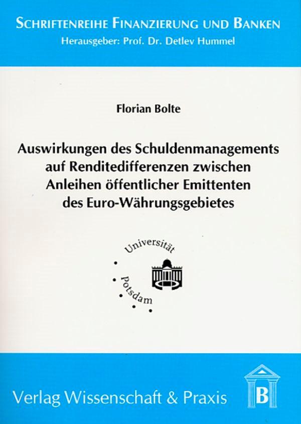 Auswirkungen des Schuldenmanagements auf Renditedifferenzen  zwischen Anleihen öffentlicher Emittenten des Euro-Währungsgebietes | Bolte, 2005 | Buch (Cover)