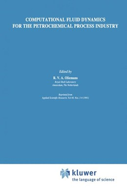 Abbildung von Oliemans | Computational Fluid Dynamics for the Petrochemical Process Industry | <em>Reprinted from `APPLIED SCIENTIFIC RESEARCH', 48: 3/4</em> | 1991