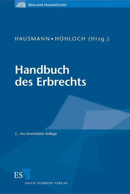 Handbuch des Erbrechts | Hausmann / Hohloch | 2., neu bearbeitete Auflage 2010, 2010 | Buch (Cover)