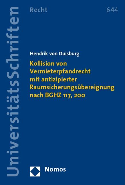 Kollision von Vermieterpfandrecht mit antizipierter Raumsicherungsübereignung nach BGHZ 117, 200 | Duisburg, 2009 | Buch (Cover)
