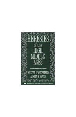 Abbildung von Heresies of the High Middle Ages | 1991 | Translation by Walter Wakefiel...
