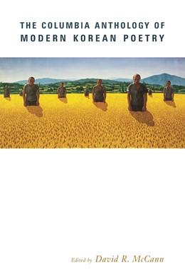 Abbildung von McCann | The Columbia Anthology of Modern Korean Poetry | 2004