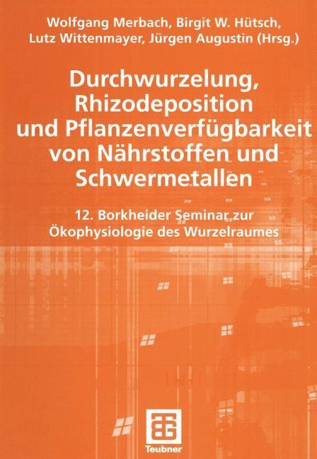 Abbildung von Merbach / Hütsch / Wittenmayer / Augustin | Durchwurzelung, Rhizodeposition und Pflanzenverfügbarkeit von Nährstoffen und Schwermetallen | 2002