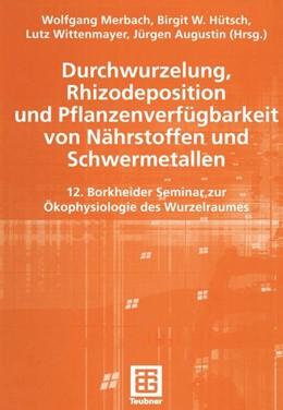 Abbildung von Merbach / Hütsch / Wittenmayer / Augustin | Durchwurzelung, Rhizodeposition und Pflanzenverfügbarkeit von Nährstoffen und Schwermetallen | 2002 | 12. Borkheider Seminar zur Öko...