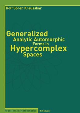 Abbildung von Krausshar | Generalized Analytic Automorphic Forms in Hypercomplex Spaces | 2004