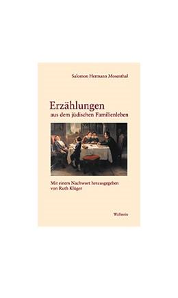 Abbildung von Mosenthal / Klüger | Erzählungen aus dem jüdischen Familienleben | 2001 | Mit einem Nachwort. Herausgege...