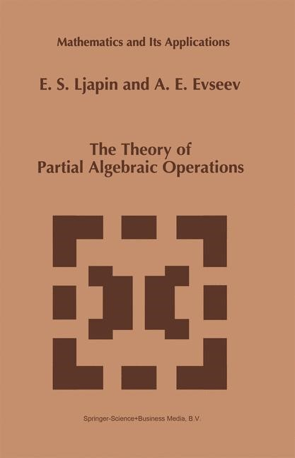 The Theory of Partial Algebraic Operations | Ljapin / Evseev, 1997 | Buch (Cover)
